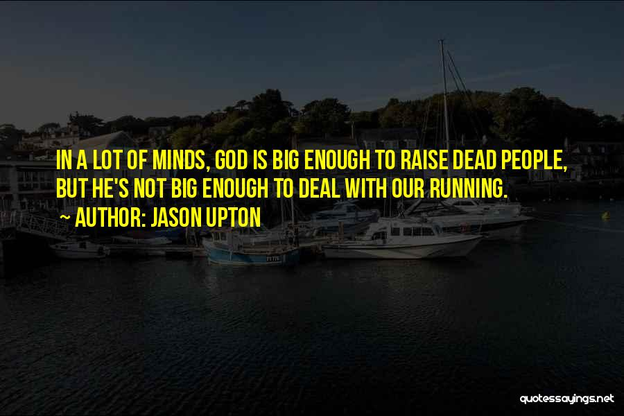 God Is Not Dead Quotes By Jason Upton
