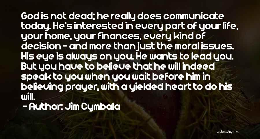 God Is Not Dead Quotes By Jim Cymbala