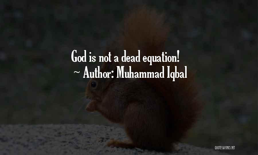 God Is Not Dead Quotes By Muhammad Iqbal