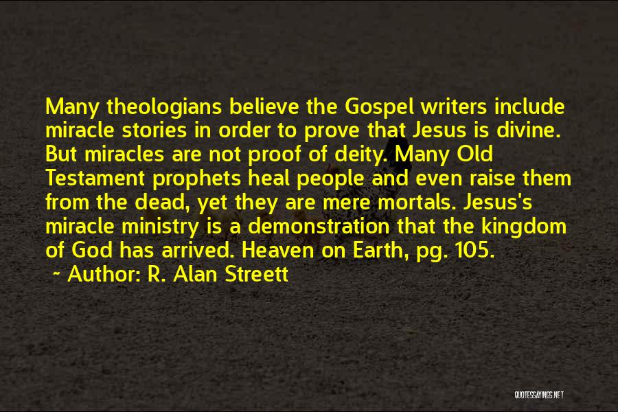 God Is Not Dead Quotes By R. Alan Streett