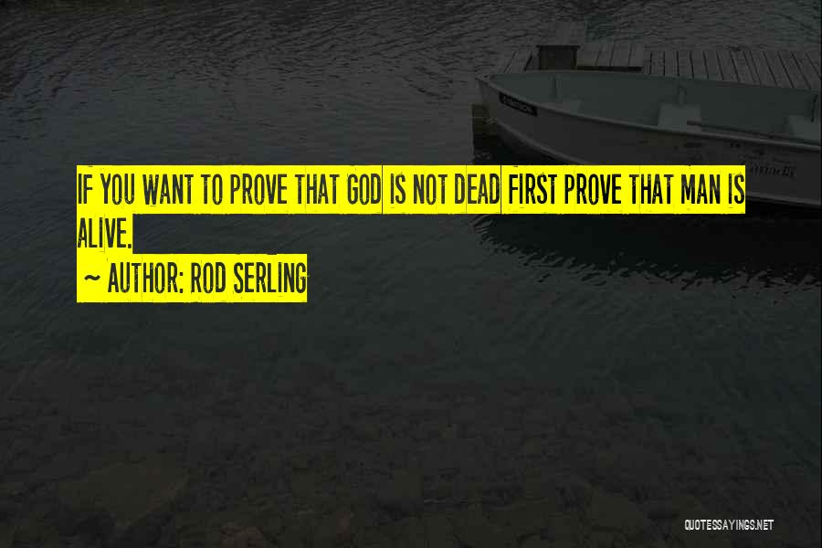 God Is Not Dead Quotes By Rod Serling
