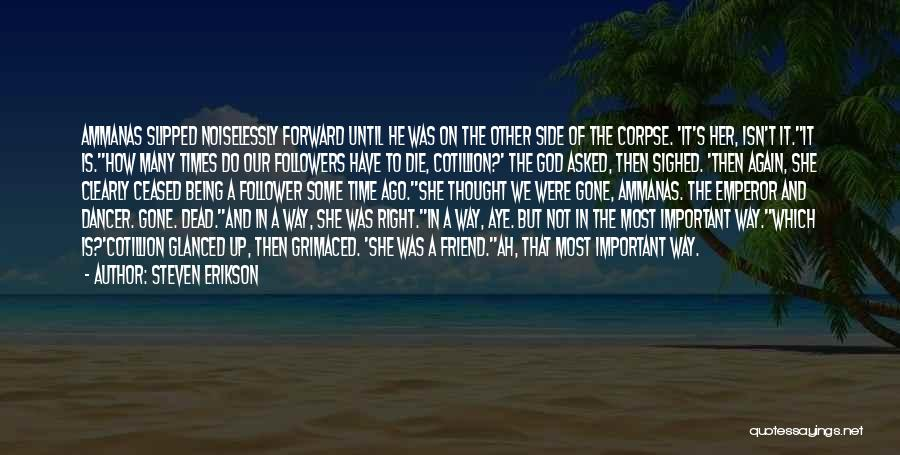 God Is Not Dead Quotes By Steven Erikson
