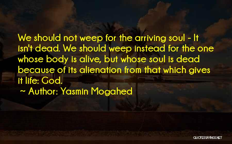 God Is Not Dead Quotes By Yasmin Mogahed