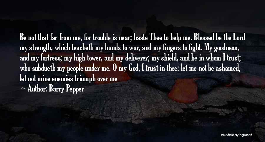 God Is Strength Quotes By Barry Pepper