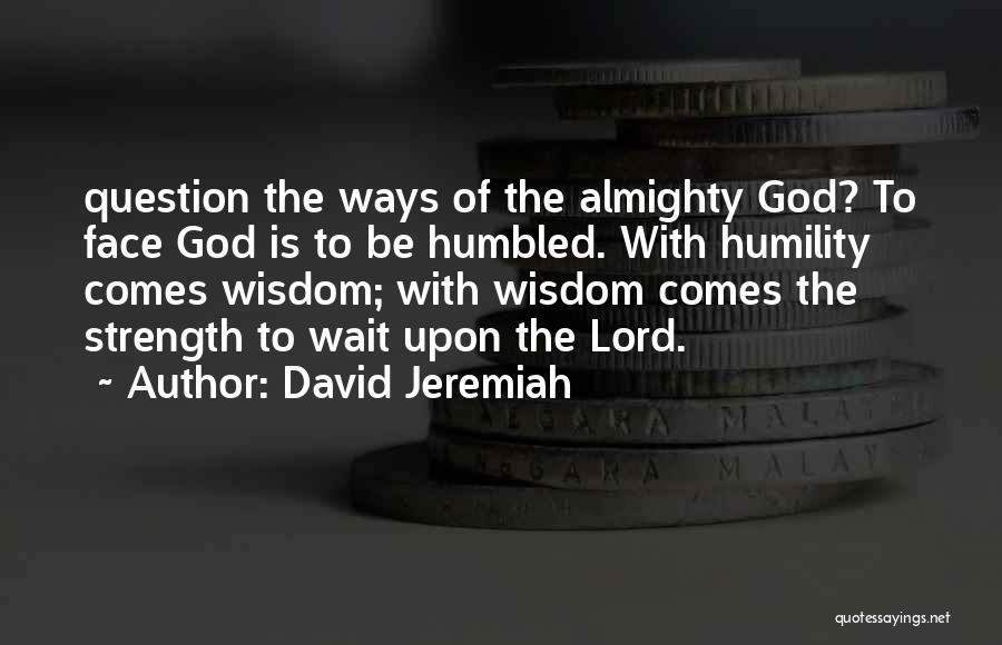 God Is Strength Quotes By David Jeremiah