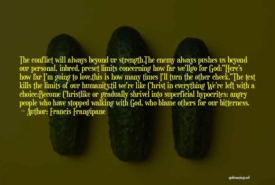 God Is Strength Quotes By Francis Frangipane