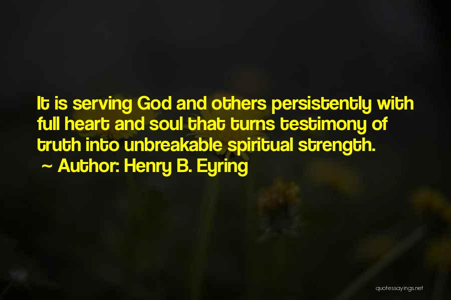 God Is Strength Quotes By Henry B. Eyring