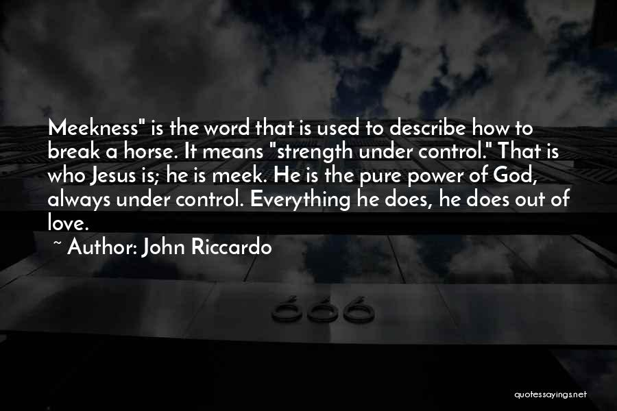 God Is Strength Quotes By John Riccardo