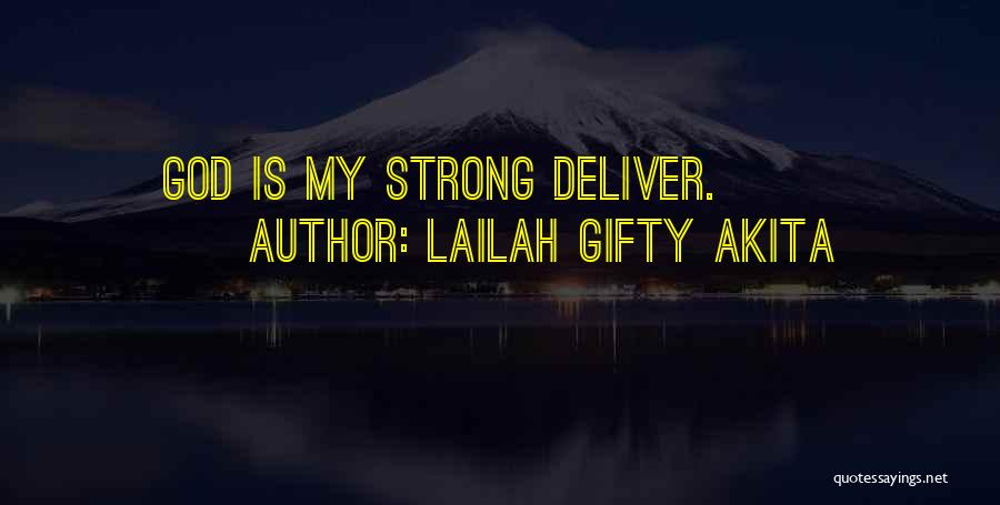 God Is Strength Quotes By Lailah Gifty Akita