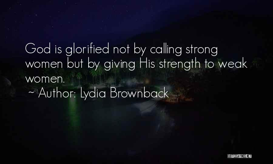 God Is Strength Quotes By Lydia Brownback