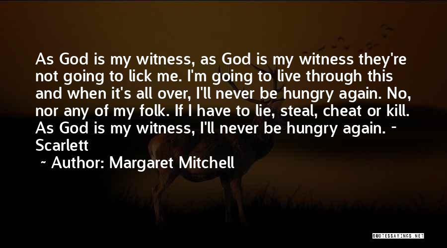 God Is Strength Quotes By Margaret Mitchell