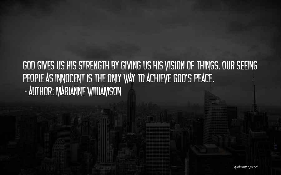 God Is Strength Quotes By Marianne Williamson