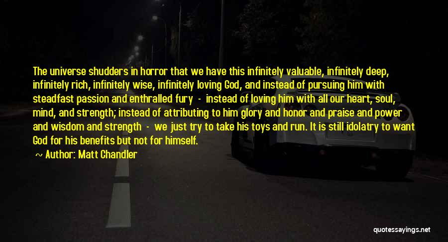 God Is Strength Quotes By Matt Chandler