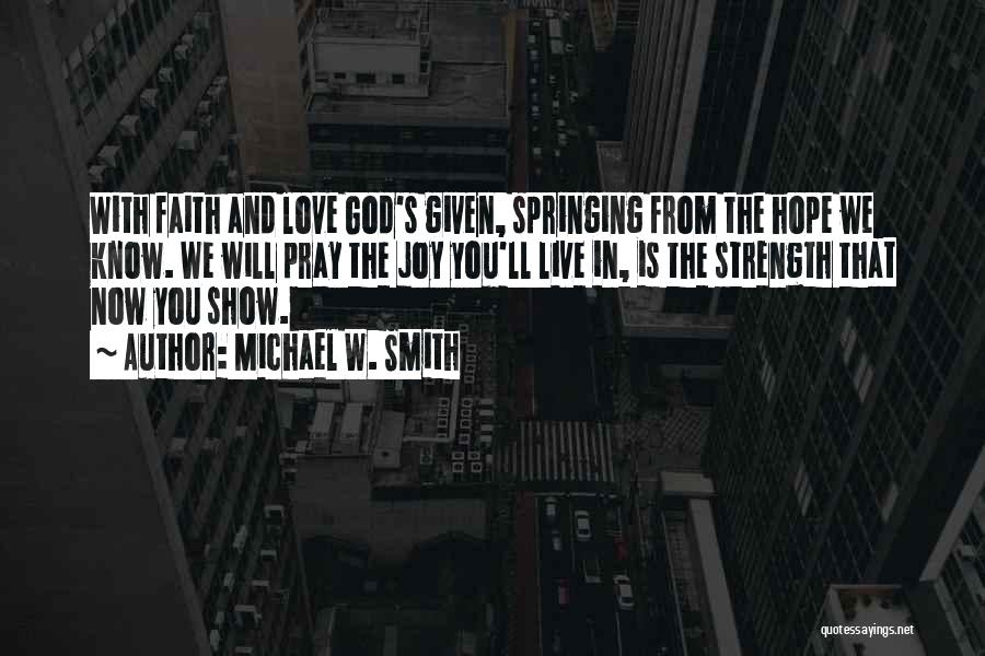 God Is Strength Quotes By Michael W. Smith