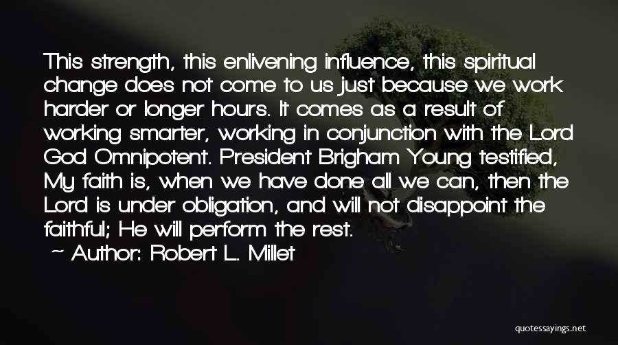 God Is Strength Quotes By Robert L. Millet