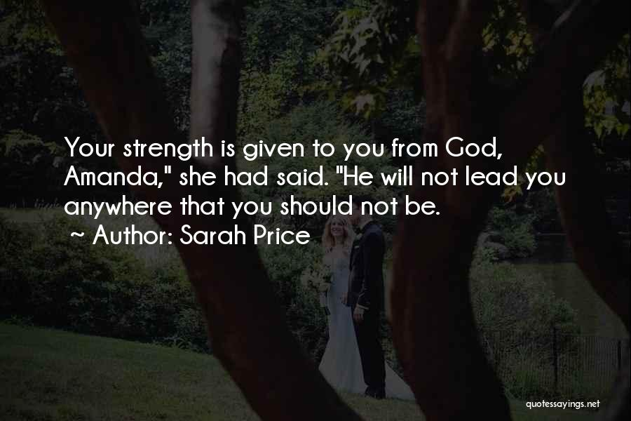 God Is Strength Quotes By Sarah Price