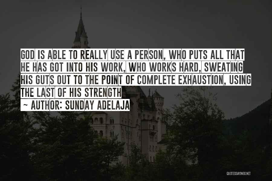 God Is Strength Quotes By Sunday Adelaja