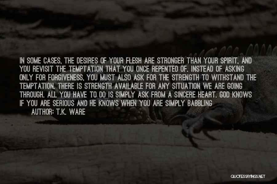 God Is Strength Quotes By T.K. Ware