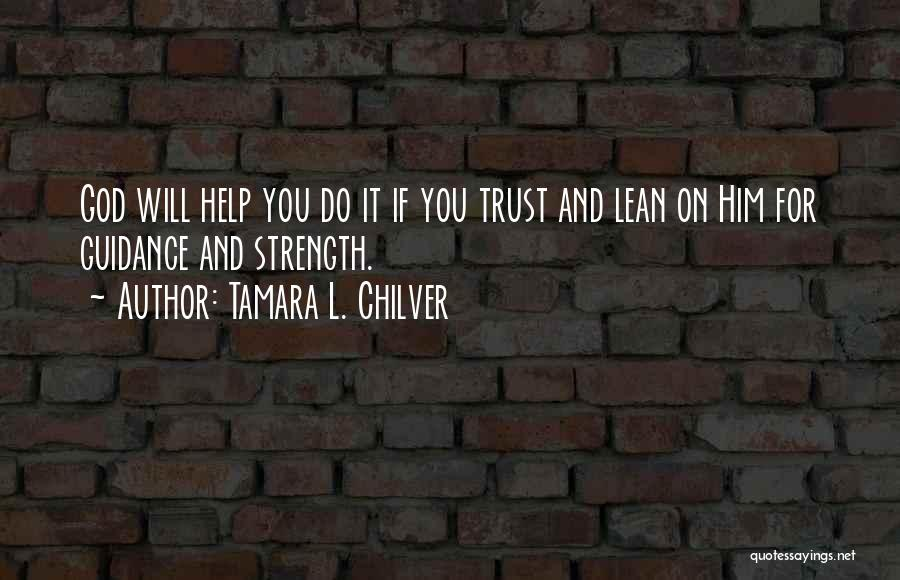 God Is Strength Quotes By Tamara L. Chilver