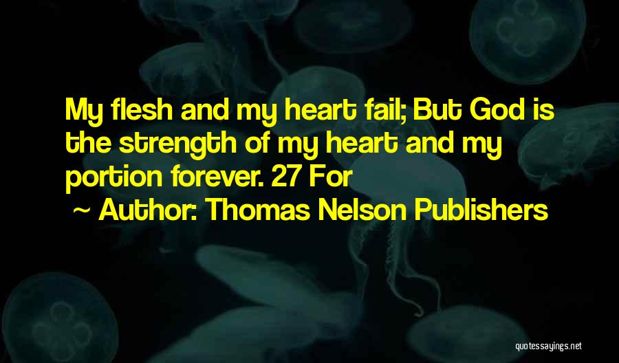 God Is Strength Quotes By Thomas Nelson Publishers