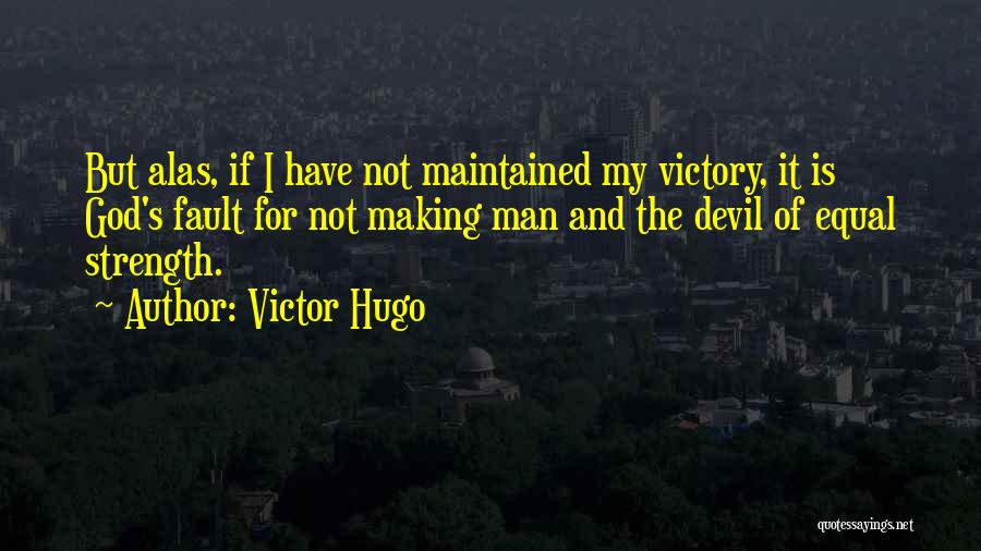 God Is Strength Quotes By Victor Hugo