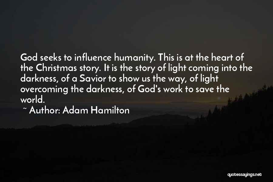 God Is The Light Of The World Quotes By Adam Hamilton
