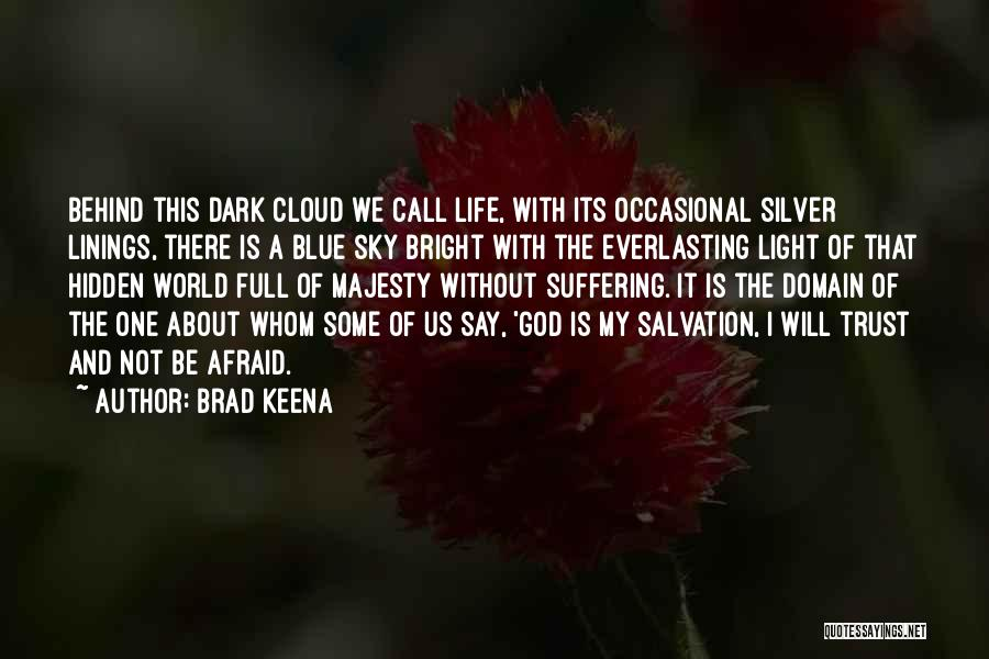 God Is The Light Of The World Quotes By Brad Keena