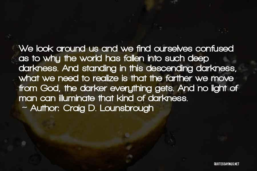 God Is The Light Of The World Quotes By Craig D. Lounsbrough