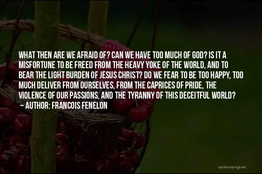 God Is The Light Of The World Quotes By Francois Fenelon