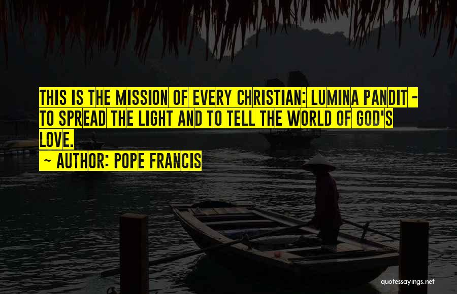 God Is The Light Of The World Quotes By Pope Francis