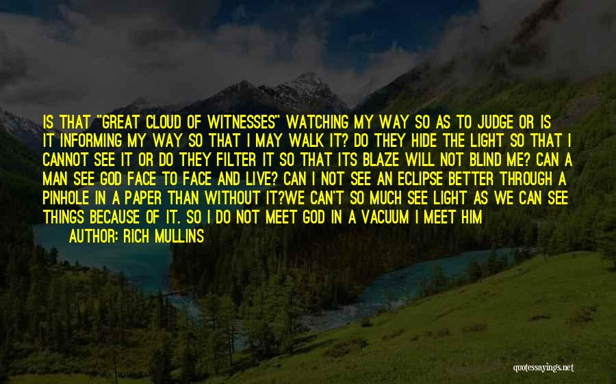 God Is The Light Of The World Quotes By Rich Mullins