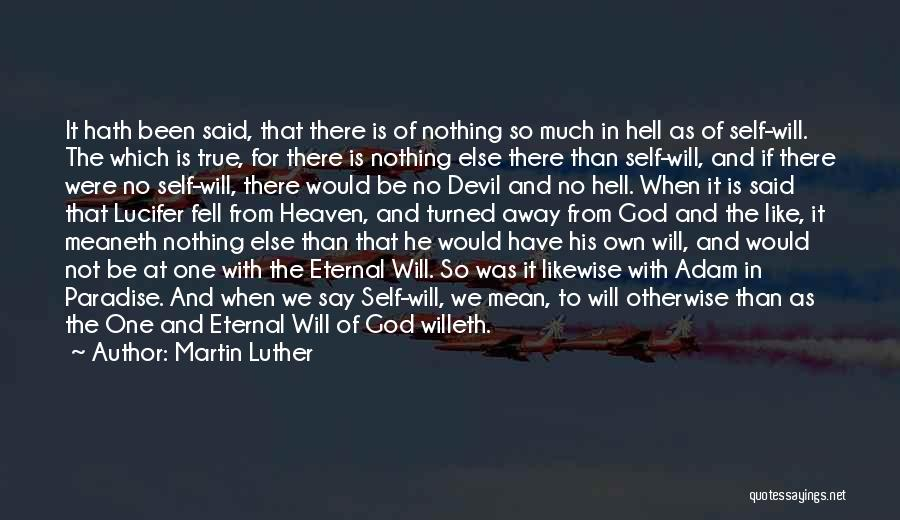 God Is There When No One Else Is Quotes By Martin Luther