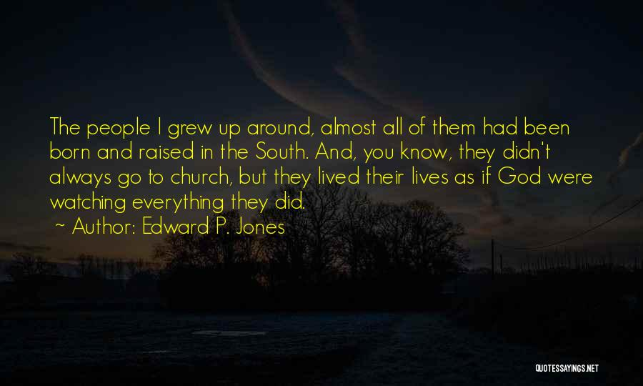 God Is Watching Everything You Do Quotes By Edward P. Jones