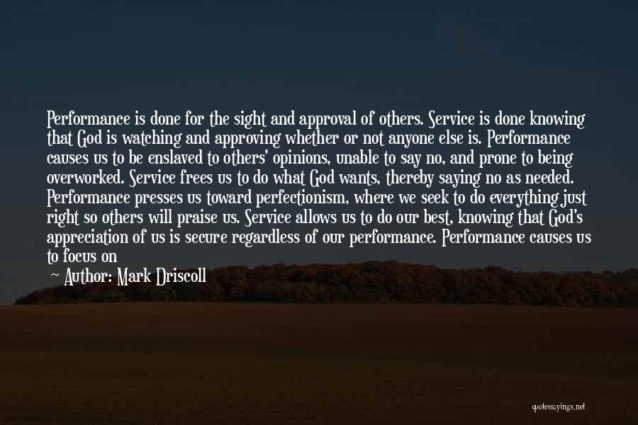 God Is Watching Everything You Do Quotes By Mark Driscoll