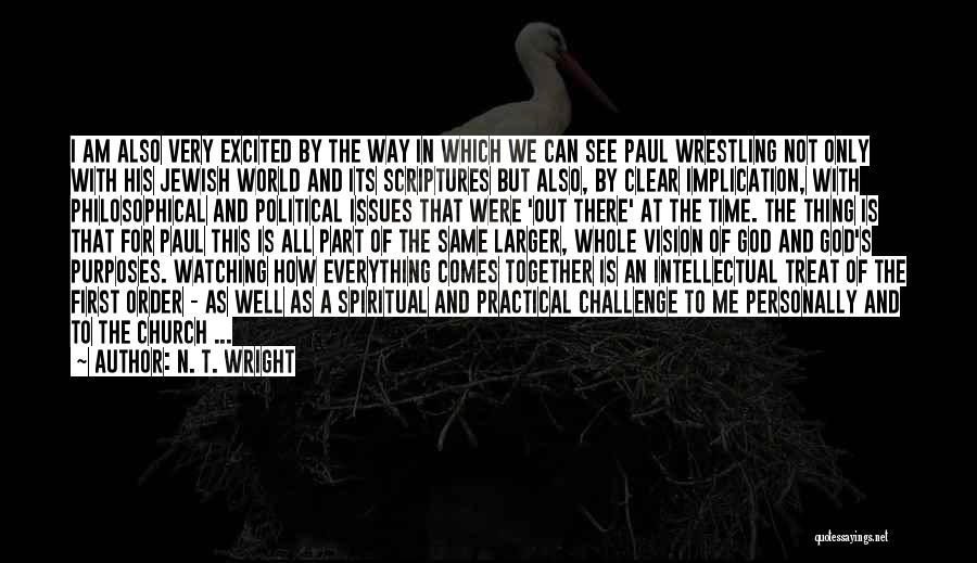 God Is Watching Everything You Do Quotes By N. T. Wright