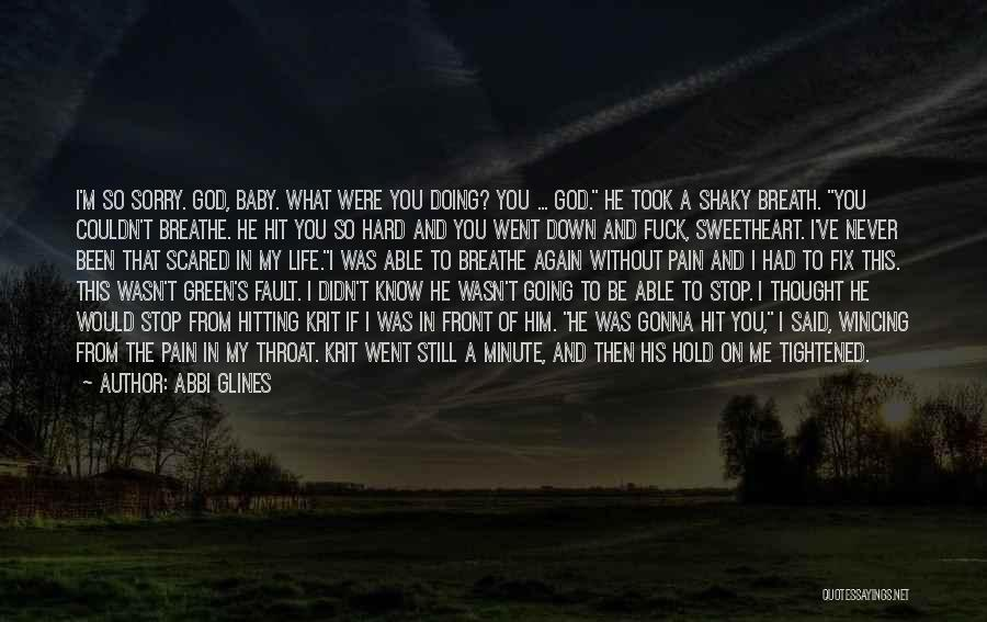 God Know Me Quotes By Abbi Glines