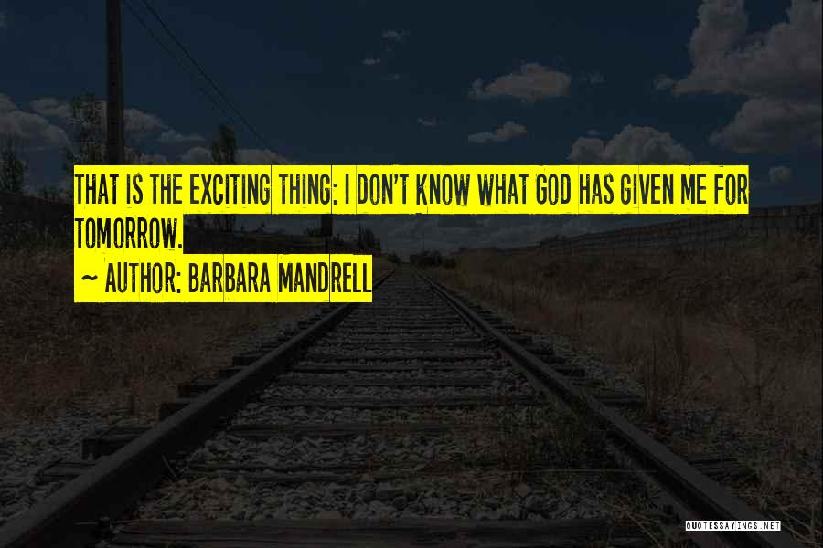God Know Me Quotes By Barbara Mandrell