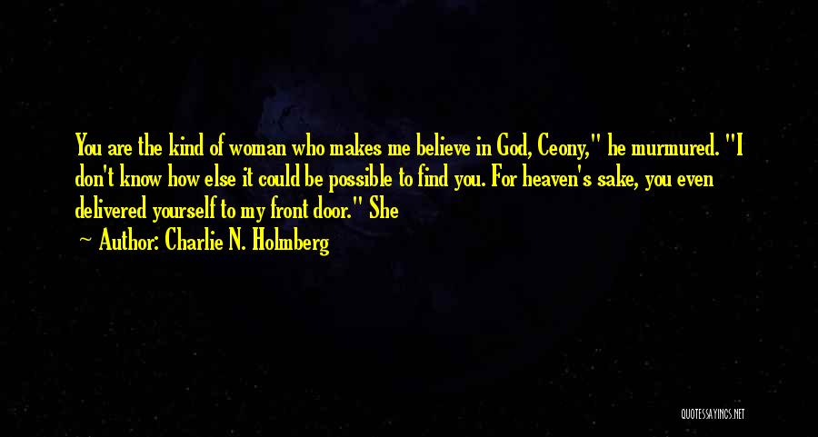 God Know Me Quotes By Charlie N. Holmberg