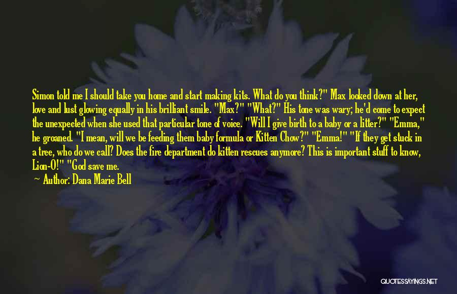God Know Me Quotes By Dana Marie Bell