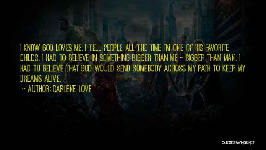 God Know Me Quotes By Darlene Love