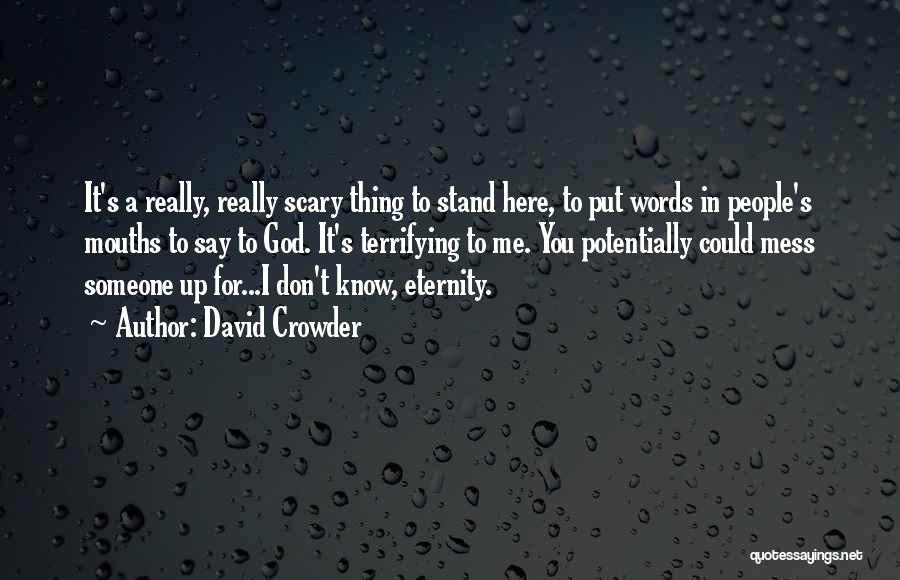 God Know Me Quotes By David Crowder