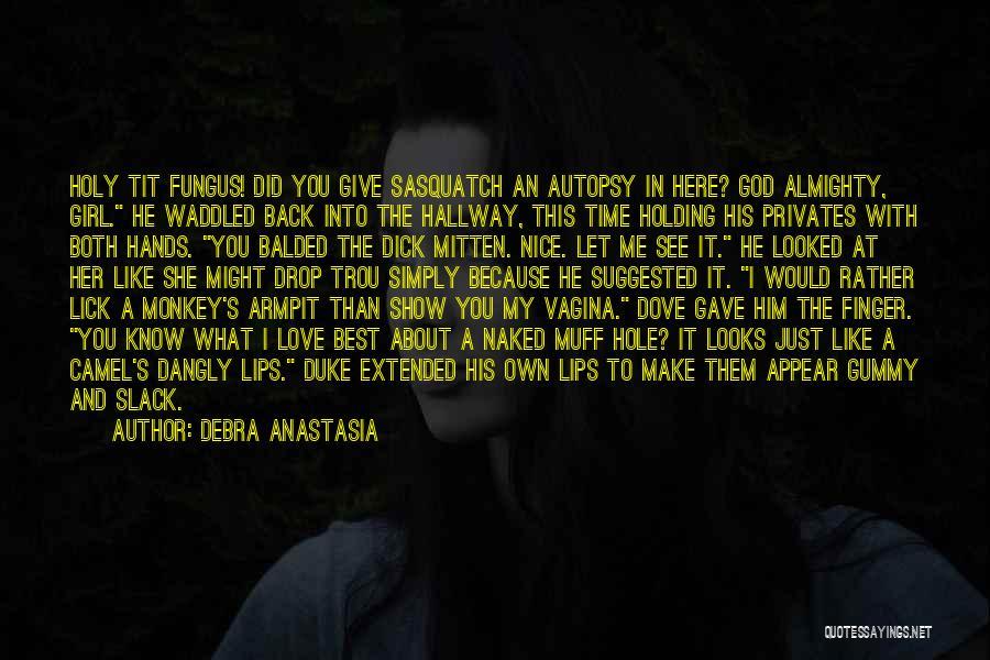 God Know Me Quotes By Debra Anastasia