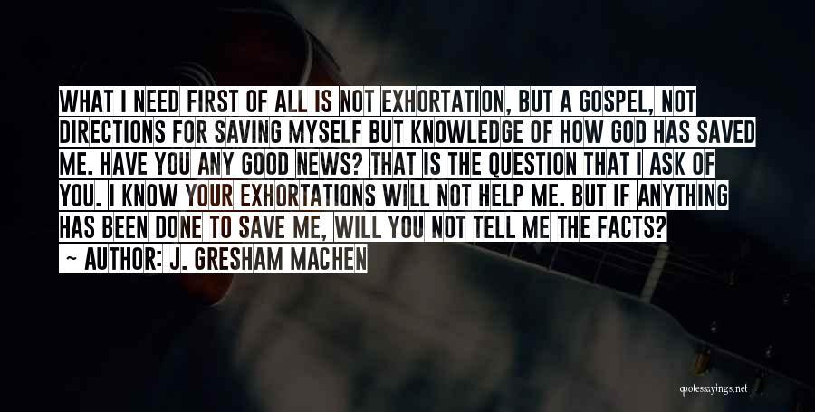 God Know Me Quotes By J. Gresham Machen