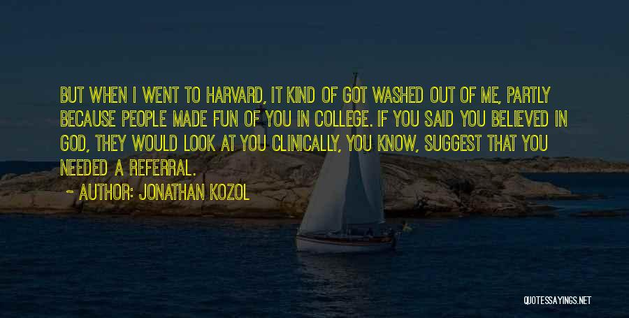 God Know Me Quotes By Jonathan Kozol