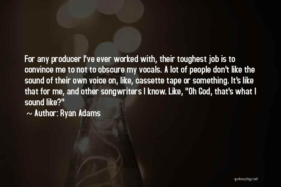 God Know Me Quotes By Ryan Adams