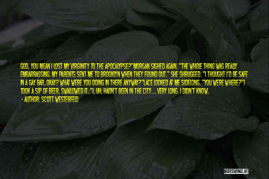 God Know Me Quotes By Scott Westerfeld
