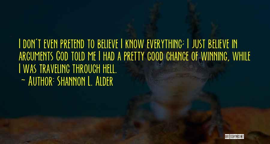 God Know Me Quotes By Shannon L. Alder