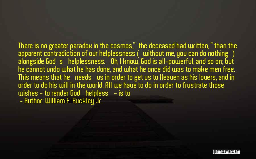 God Know Me Quotes By William F. Buckley Jr.