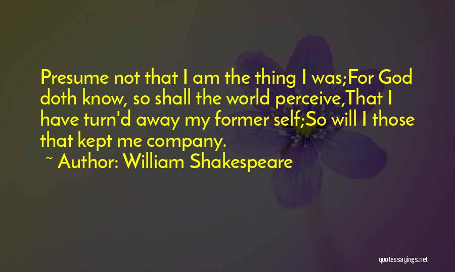 God Know Me Quotes By William Shakespeare
