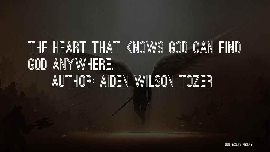 God Knowing Your Heart Quotes By Aiden Wilson Tozer